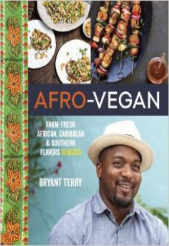 Afro Vegan Farm Fresh African Caribbean and Southern Flavors Remixed by Bryant Terry