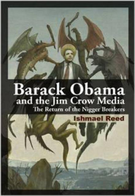 barack obama and the jim crow media the return of the nigger  barack obama and the jim crow media the return of the nigger breakers
