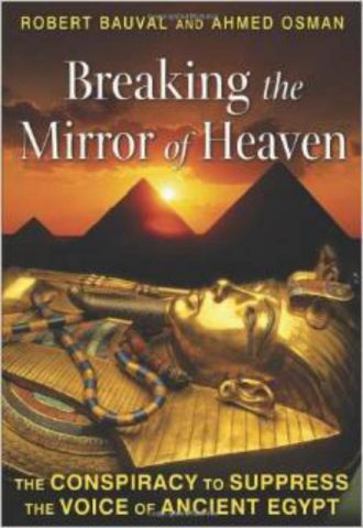 Breaking the Mirror of Heaven The Conspiracy to Suppress the Voice of Ancient Egypt