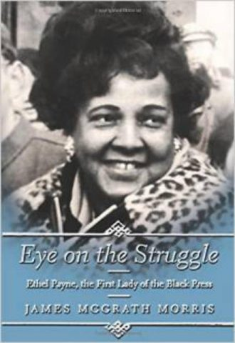 Eye on the Struggle Ethel Payne the First Lady of the Black Press