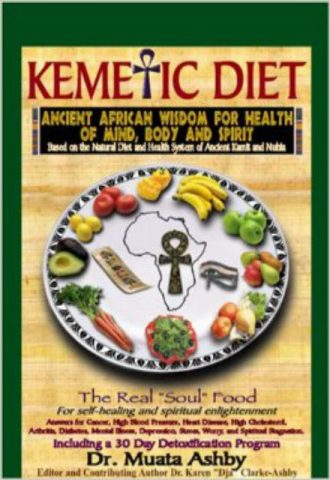 Kemetic Diet Ancient African Wisdom for Health of Mind, Body and Spirit - Muata Ashby