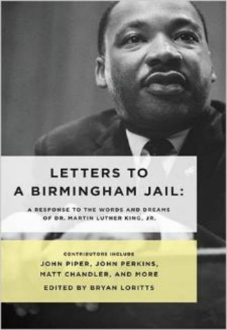 Letters to a Birmingham Jail A Response to the Words and Dreams of Dr. Martin Luther King, Jr.