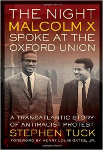 The Night Malcolm X Spoke at the Oxford Union A Transatlantic Story of Antiracist Protest