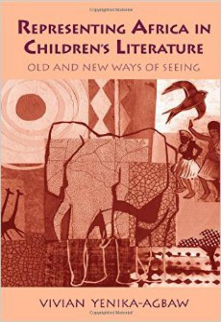 Representing Africa in Children's Literature Old and New Ways of Seeing