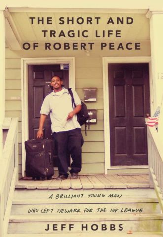 The Short and Tragic Life of Robert Peace A Brilliant Young Man Who Left Newark for the Ivy League