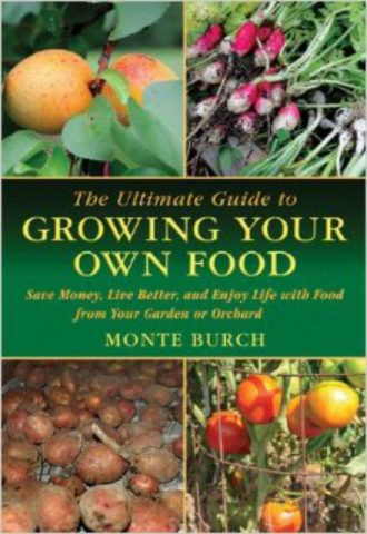 The Ultimate Guide to Growing Your Own Food Save Money, Live Better, and Enjoy Life with Food from Your Garden or Orchard (The Ultimate Guides)