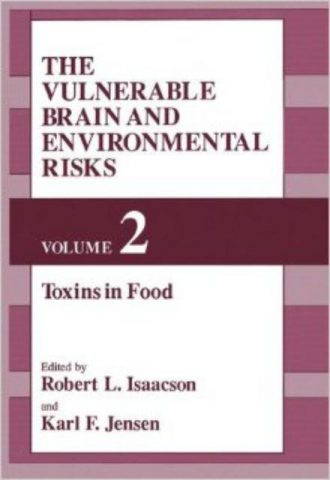 The Vulnerable Brain and Environmental Risks Volume 2 - Toxins in Food