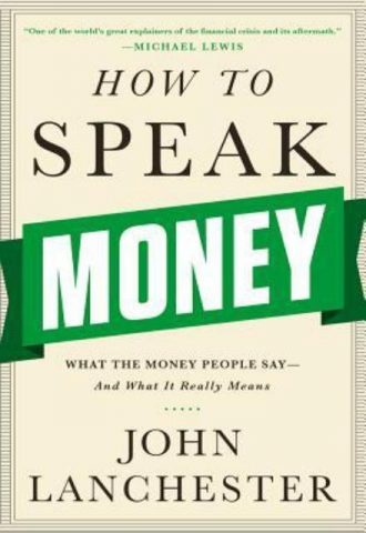 How to Speak Money John Lanchester