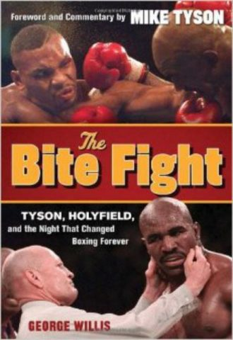The Bite Fight Tyson Holyfield and the Night That Changed Boxing Forever