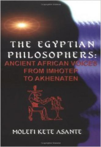 The Egyptian Philosophers Ancient African Voices from Imhotep to Akhenaten by Molefi Kente Asante Audiobook