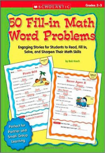50 Fill-in Math Word Problems Grades 2-3 50 Engaging Stories for Students to Read, Fill In, Solve, and Sharpen Their Math Skills