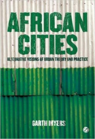 African Cities Alternative Visions of Urban Theory and Practice