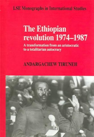 The Ethiopian Revolution 1974-1987 A Transformation from an Aristocratic to a Totalitarian Autocracy