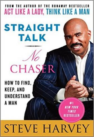 Straight Talk, No Chaser How to Find, Keep, and Understand a Man