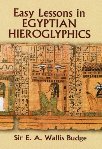Easy Lessons in Egyptian Hieroglyphics