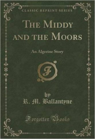 The Middy and the Moors An Algerine Story
