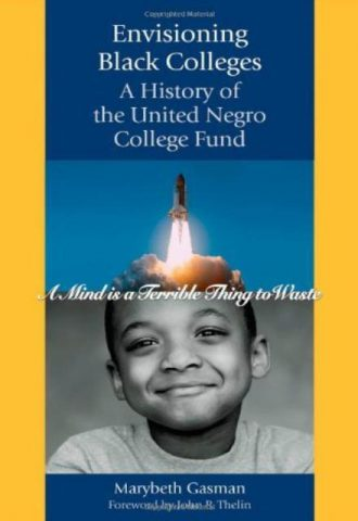 Envisioning Black Colleges A History of the United Negro College Fund