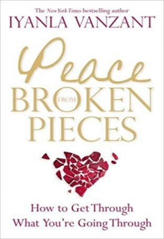 Peace from Broken Pieces- How to Get Through What You're Going Through_440x640