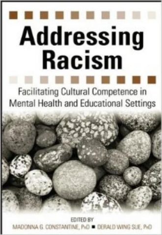 Addressing Racism Facilitating Cultural Competence in Mental Health and Educational Settings