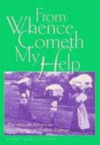 From Whence Cometh My Help The African American Community at Hollins College