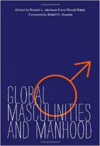 Global Masculinities and Manhood Molefi Kete Asante