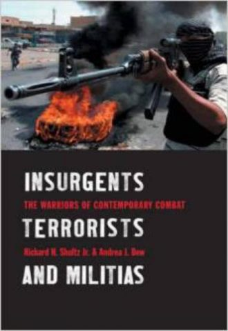 Insurgents, Terrorists, and Militias The Warriors of Contemporary Combat