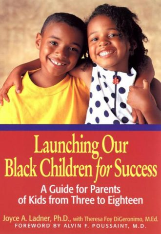 Launching Our Black Children for Success A Guide for Parents of Kids from Three to Eighteen