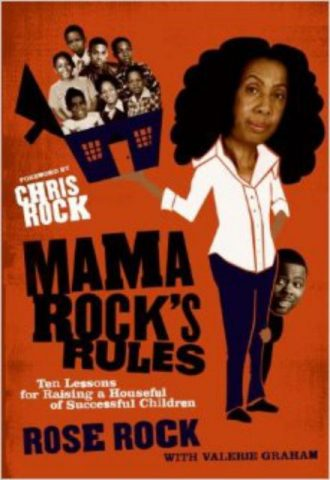 Mama Rocks Rules Ten Lessons for Raising a Houseful of Successful Children