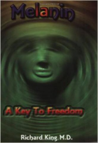 Melanin A Key to Freedom by Richard King