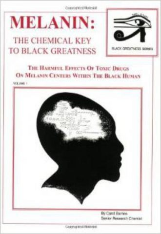 Melanin The Chemical Key to Black Greatness by Carol Barnes