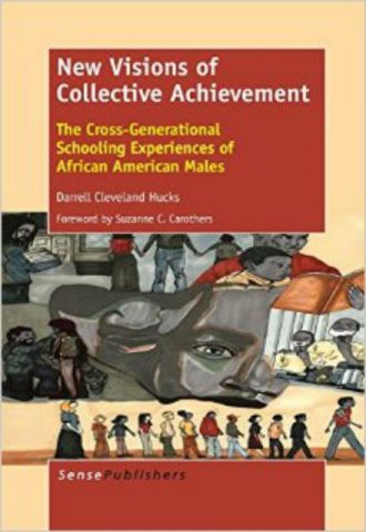 New Visions of Collective Achievement The Cross-Generational Schooling Experiences of African American Males