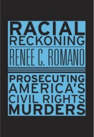 Racial Reckoning Prosecuting America's Civil Rights Murders