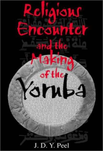 Religious Encounter and the Making of the Yoruba (African Systems of Thought)