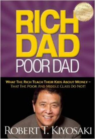 Rich Dad, Poor Dad by Robert T Kiyosaki