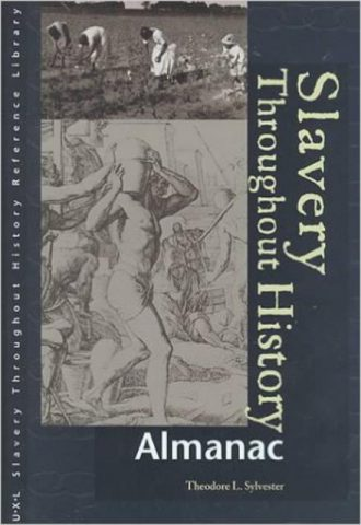 Slavery Throughout History Reference Library Almanac