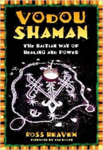 Vodou Shaman The Haitian Way of Healing and Power