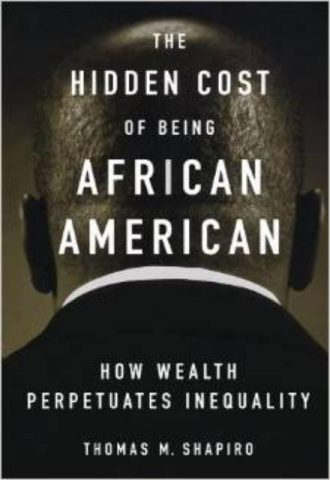 The Hidden Cost of Being African American How Wealth Perpetuates Inequality