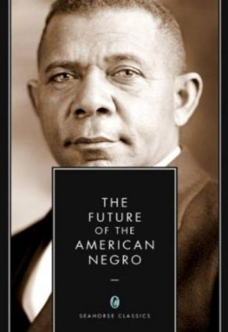 The Future of the American Negro Booker T. Washington