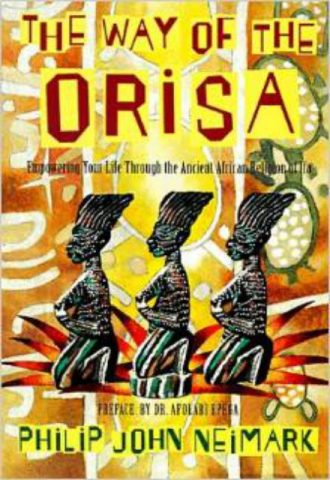 The Way of Orisa Empowering Your Life Through the Ancient African Religion of Ifa