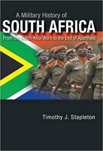 A Military History of South Africa- From the Dutch-Khoi Wars to the End of Apartheid_440x640