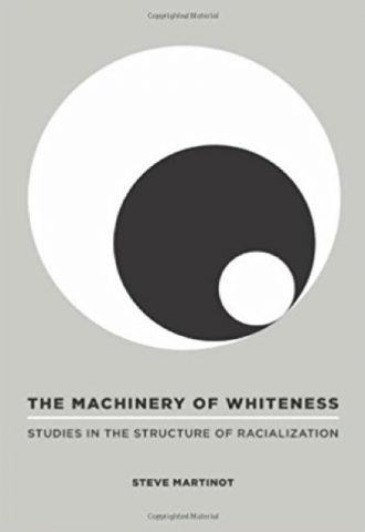 The Machinery of Whiteness Studies in the Structure of Racialization_440x640