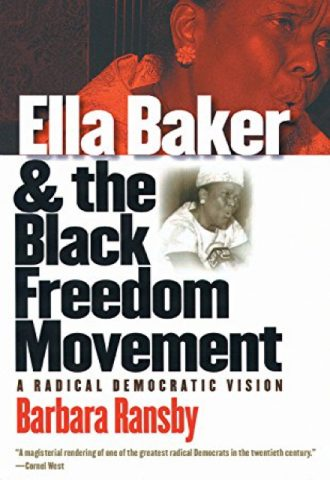 Ella Baker and the Black Freedom Movement- A Radical Democratic Vision _440x640