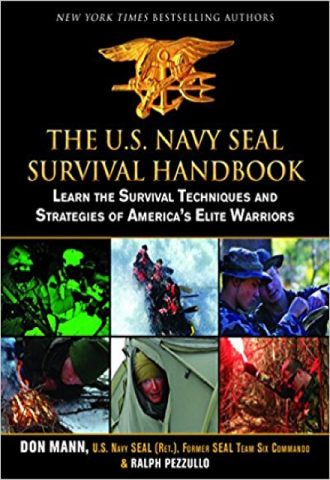 The U.S. Navy SEAL Survival Handbook- Learn the Survival Techniques and Strategies of America's Elite Warriors_440x640