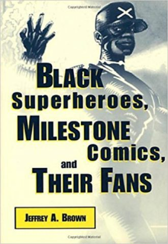 Black Superheroes, Milestone Comics, and Their Fans_440x640
