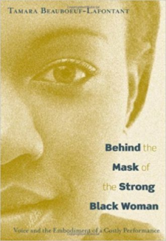 Behind the mask of the strong black woman- voice and the embodiment of a costly performance_440x640