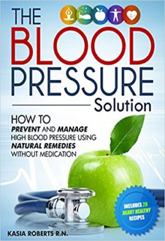 Blood Pressure Solution How To Prevent And Manage High Blood Pressure Using Natural Remedies Without Medication_440x640