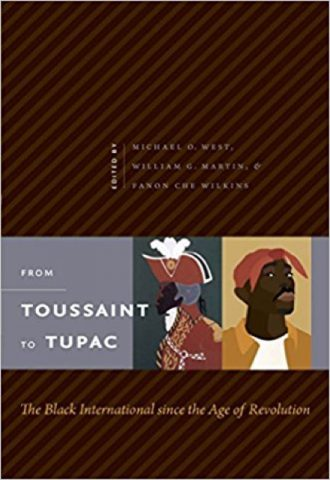 From Toussaint to Tupac- The Black International since the Age of Revolution_440x640