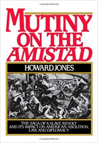 Mutiny on the Amistad- The Saga of a Slave Revolt and its Impact on American Abolition, Law, and Diplomacy_440x640