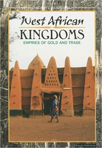 West African Kingdoms- Empires Of Gold and Trade_440x640