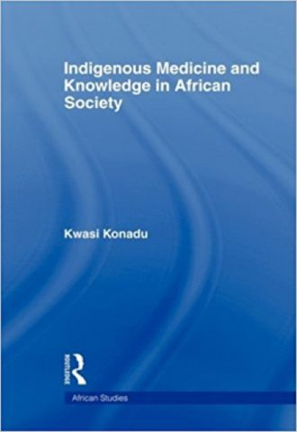 Indigenous Medicine and Knowledge in African Society by Kwasi B. Konadu_440x640